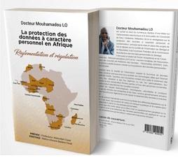 Formation « La protection des données personnelles : de la réglementation à la régulation » Formation animée par Dr Mouhamadou LO, Président Fondateur de la Commission de protection des données personnelles du Sénégal, Expert de l'UE et de l'IUT et auteur du livre « La protection des données à caractère personnel en Afrique : réglementation et régulation »
